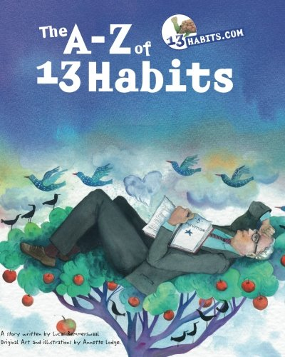 The A-Z of 13 Habits: Inspired by: Lucas Remmerswaal