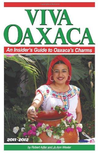 9781461017622: Viva Oaxaca: An Insider's Guide to Oaxaca's Charms