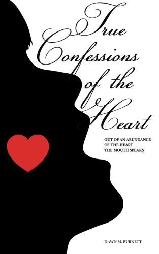 9781461020066: True Confessions of the Heart: Out of an Abundance of the Heart the Mouth Speaks (Big Box, Little Box)