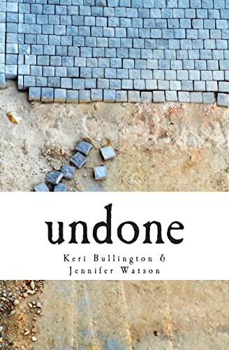 undone: a masterpiece in the making: Bullington, Keri, Watson,