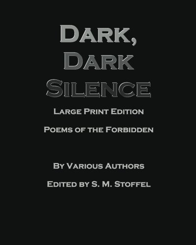 9781461020820: Dark, Dark Silence: Large Print Edition: Poems of the Forbidden