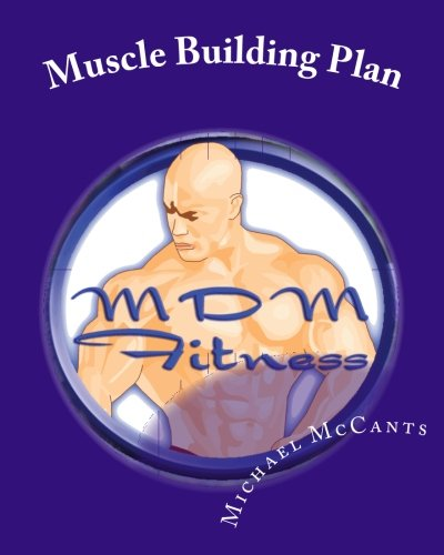 9781461021025: Mdm Fitness Muscle Building Plan