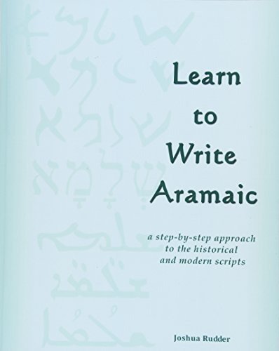 9781461021421: Learn to Write Aramaic: A Step-by-Step Approach to the Historical & Modern Scripts