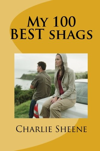9781461021919: My 100 BEST shags.
