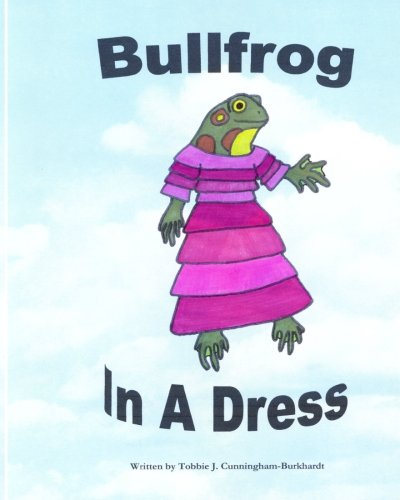 9781461022336: Bullfrog In A Dress