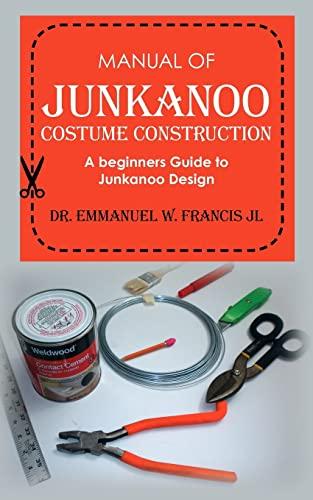 9781461023227: Manual of Junkanoo Costume Construction: A beginners Guide to Junkanoo Design
