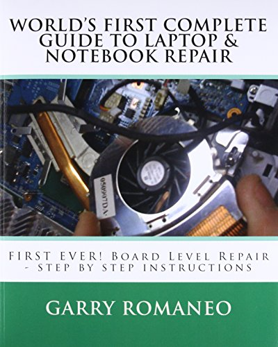 9781461023470: Worlds First Complete Guide To Laptop & Notebook Repair