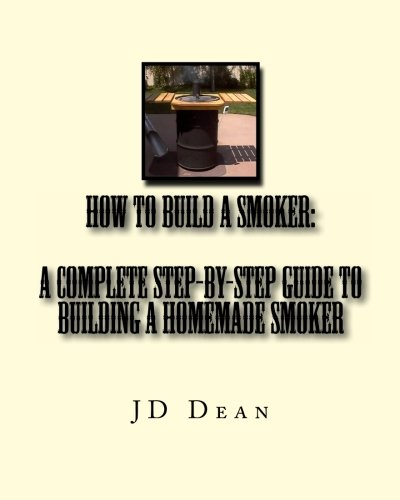 How to build a smoker a complete step by step guide to for How to build a house step by step instructions