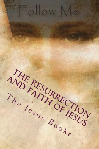 9781461025207: The Resurrection and Faith of Jesus: The Future of The World (The Jesus Books)
