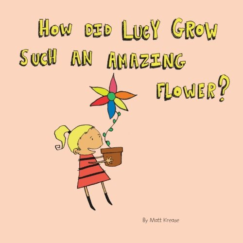 9781461026099: How Did Lucy Grow Such an Amazing Flower