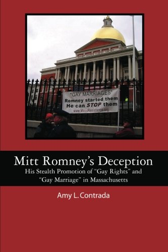 Mitt Romney's Deception: His Stealth Promotion of 'Gay Rights' and 'Gay ...