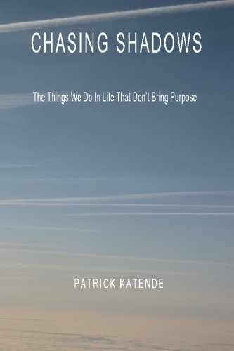9781461029557: Chasing Shadows: The Things We Do In Life That Don't Bring Purpose