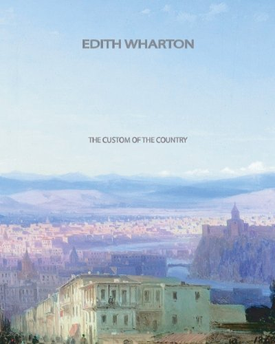 The Custom Of The Country: Wharton, Edith