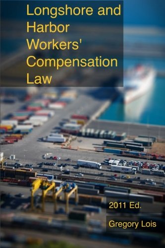 9781461030447: Longshore and Harbor Workers' Compensation Law: 2011 Edition