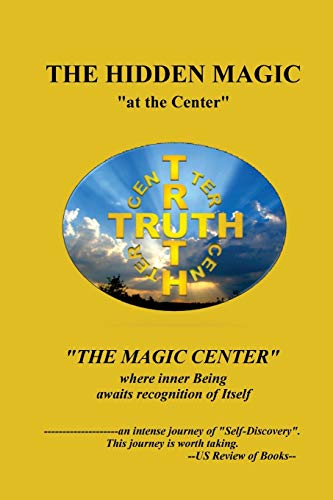 "THE HIDDEN MAGIC ""at the Center: Richard Dale Lode"