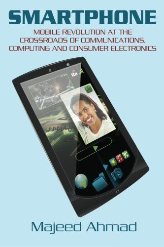9781461033158: Smartphone: Mobile Revolution at the Crossroads of Communications, Computing and Consumer Electronics