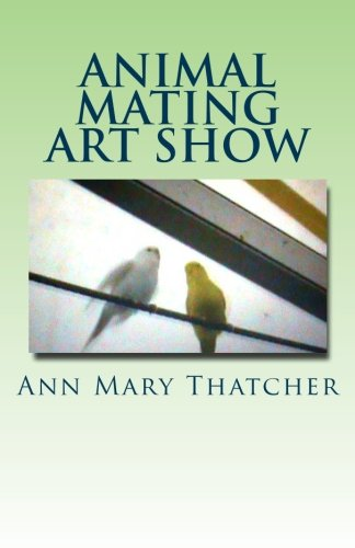 9781461034001: Animal Mating Art Show: A Book of Entertainment