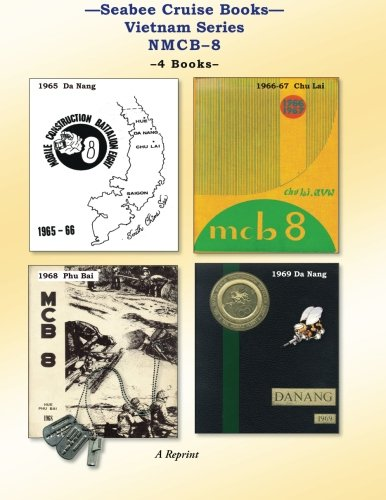 9781461035589: Seabee Cruise Books Vietnam Series NMCB-8: 1965 Da Nang, 1966-67 Chu Lai, 1968 Phu Bai, 1969 Da Nang