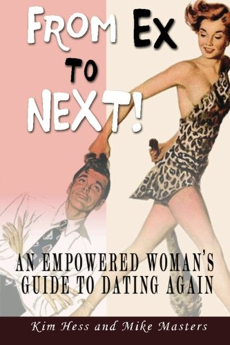 9781461036388: From Ex to Next!: An Empowered Woman's Guide to Dating after Breakup or Divorce
