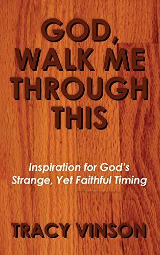 9781461036906: God, Walk Me Through This: Inspiration for God's Strange Yet Faithful Timing