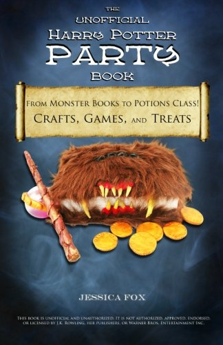 The Unofficial Harry Potter Party Book: From: Fox, Jessica