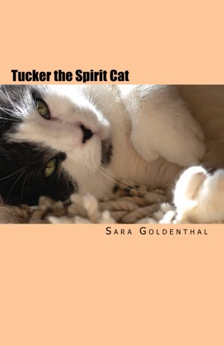 9781461039150: Tucker the Spirit Cat: A Meditation on Love and Hope for Anyone Grieving the Loss of an Animal Friend