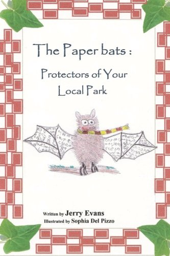 The Paperbats: Protectors of Your Local Park (9781461039877) by Evans, Jerry