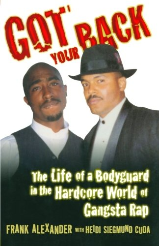 9781461040125: Got Your Back: Protecting Tupac in the World of Gangsta Rap