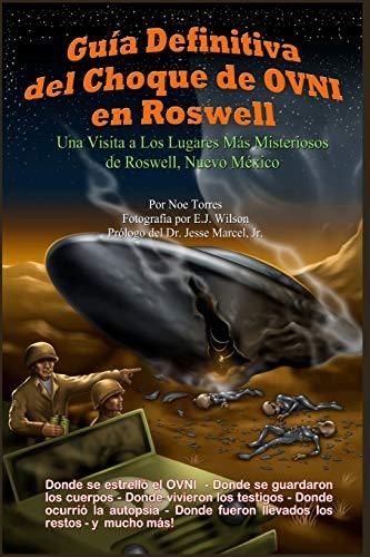 9781461040675: Guía Definitiva del Choque de OVNI en Roswell: Una Visita a los Lugares Más Misteriosos de Roswell, Nuevo México