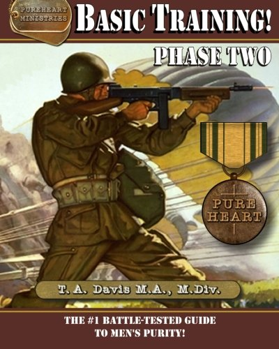 9781461043348: Basic Training! Phase Two: The #1 Battle-Tested Guide to Men's Purity!