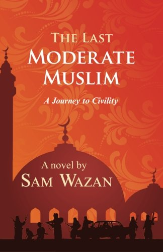 9781461043973: The Last Moderate Muslim: Romance Religion