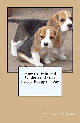 9781461045069: How to Train and Understand your Beagle Puppy or Dog