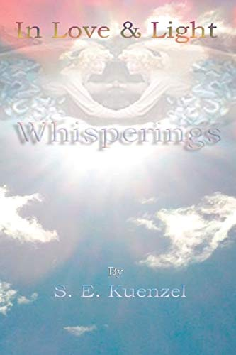 In Love and Light: Kuenzel, S. E.