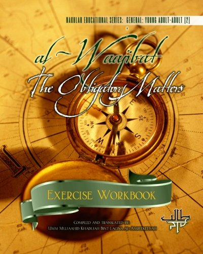 9781461047179: al-Waajibat The Obligatory Matters [Exercise Workbook]: Our exercise book to be used with the main course book