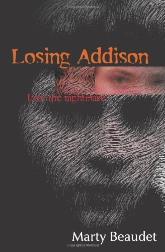 Losing Addison: Live the Nightmare: Mr. Marty Beaudet