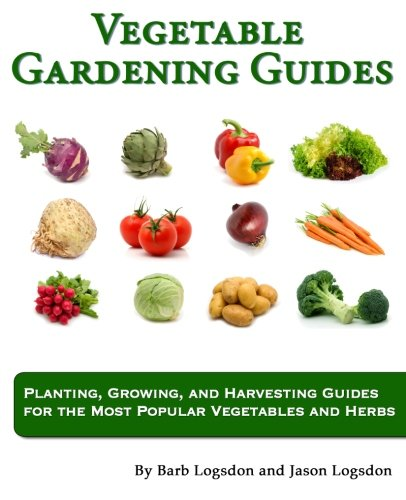 9781461051015: Vegetable Gardening Guides: Planting, Growing, and Harvesting Guides for the Most Popular Vegetables and Herbs