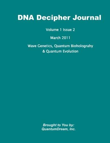 9781461051367: DNA Decipher Journal Volume 1 Issue 2: Wave Genetics, Quantum Bioholograhy & Quantum Evolution
