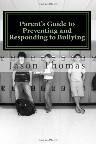 9781461051565: Parent's Guide to Preventing and Responding to Bullying: Presented by School Bullying Council