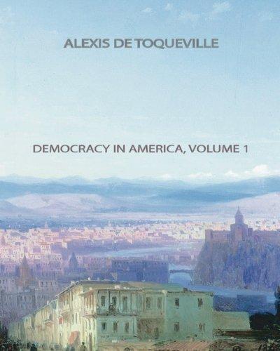 9781461053484: Democracy In America, Volume 1