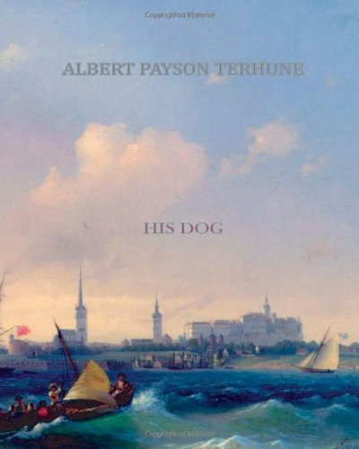 His Dog (1461053633) by Albert Payson Terhune
