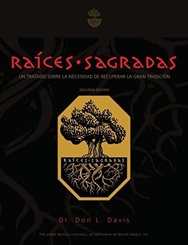 9781461055198: Raíces Sagradas: Un Tratado sobre la necesidad de Recuperar la Gran Tradición (Spanish Edition)