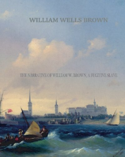 9781461057253: The Narrative of William W. Brown, a Fugitive Slave