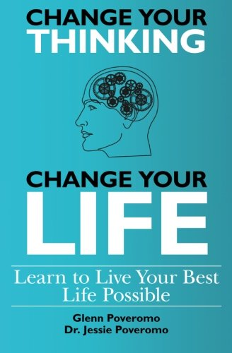 9781461058182: Change Your Thinking, Change Your Life, Learn to Live Your Best Life Possible