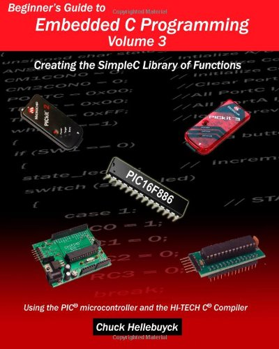 9781461061250: Beginner's Guide to Embedded C Programming - Volume 3: Creating the SimpleC Library of Functions
