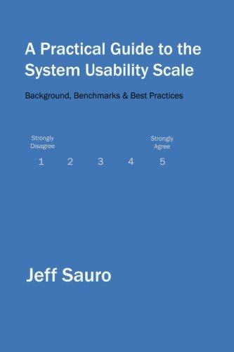 9781461062707: A Practical Guide to the System Usability Scale: Background, Benchmarks & Best Practices