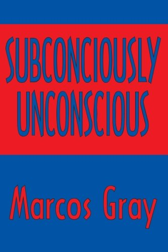 9781461062899: Subconsciously Unconscious
