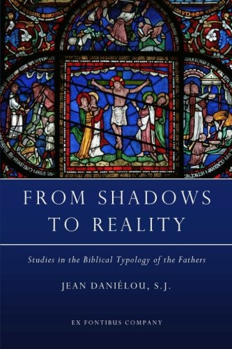 9781461063513: From Shadows to Reality: Studies in the Biblical Typology of the Fathers