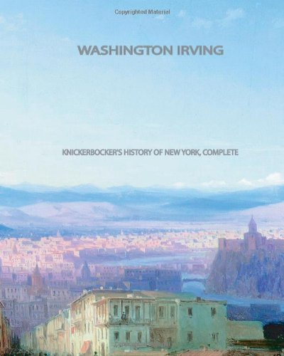 9781461064213: Knickerbocker's History of New York, Complete