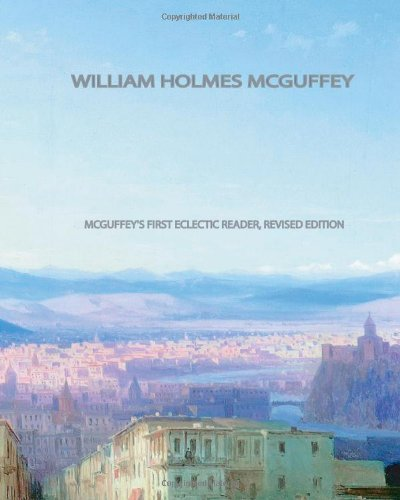 9781461064275: McGuffey's First Eclectic Reader, Revised Edition