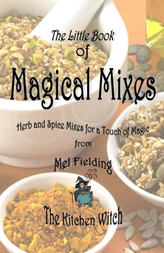 9781461064626: Magical Mixes: Herb and Spice Mixes for a Touch of Magic